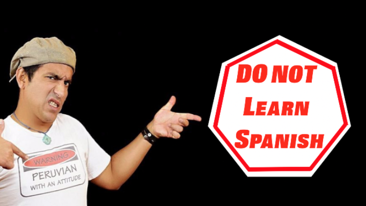 Top 6 Reasons Not To Learn Spanish
