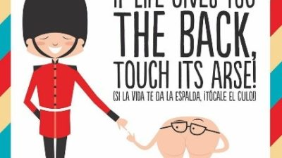 Spanish Proverb teaching you to grab your life by the butt.