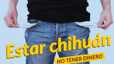 "How to say ""I am broke"" in Spanish?  Newest Peruvian Expression: ""Estar Chihuán"""