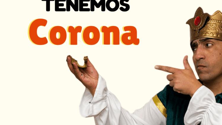 """Porque Todos """"Tenemos Corona"""""""