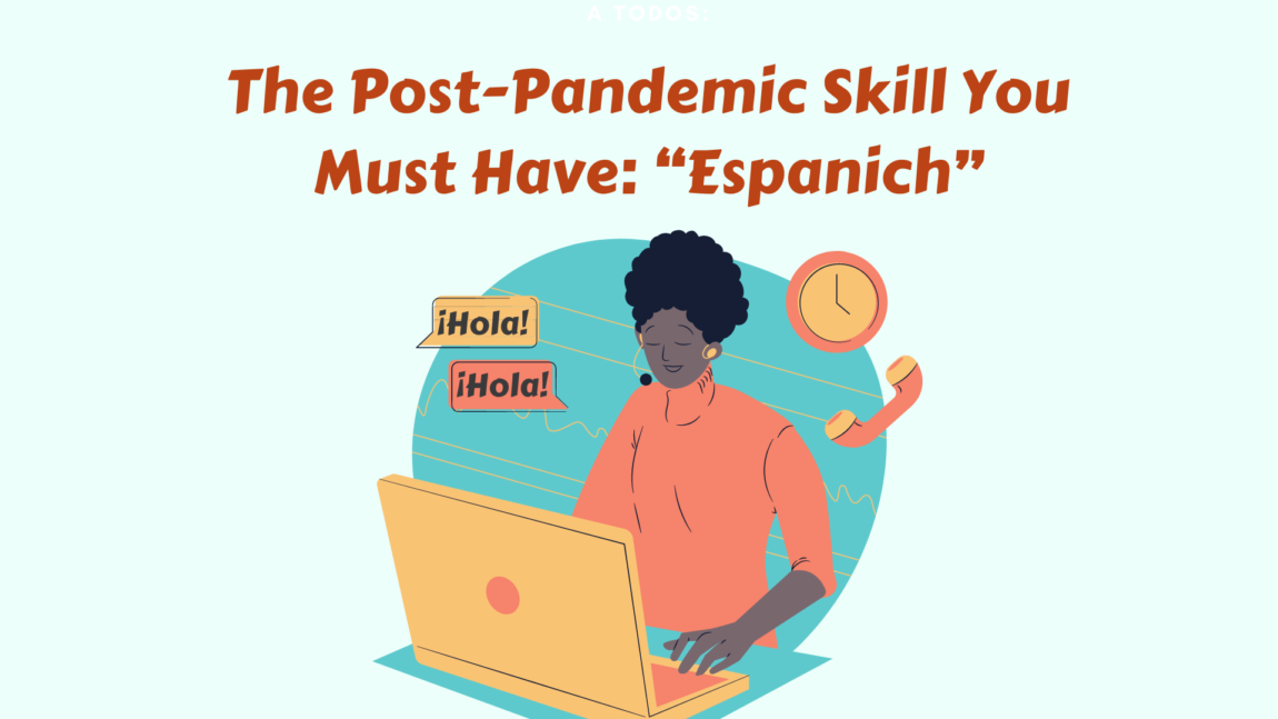 """The Post-Pandemic Skill You Must Have: """"Espanich"""""""